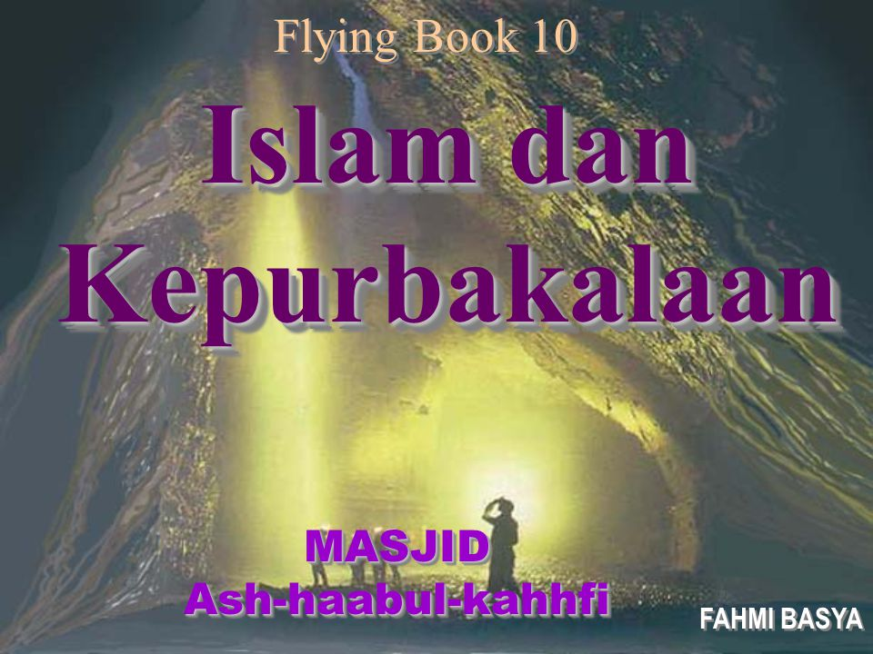 MASJIDAsh-haabul-kahhfiMASJIDAsh-haabul-kahhfi Islam dan Kepurbakalaan Kepurbakalaan FAHMI BASYA FAHMI BASYA Flying Book 10