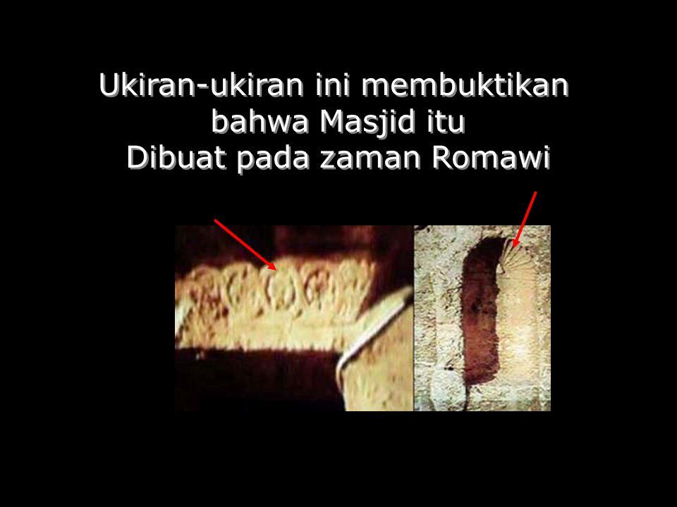 Ukiran-ukiran ini membuktikan bahwa Masjid itu Dibuat pada zaman Romawi Ukiran-ukiran ini membuktikan bahwa Masjid itu Dibuat pada zaman Romawi