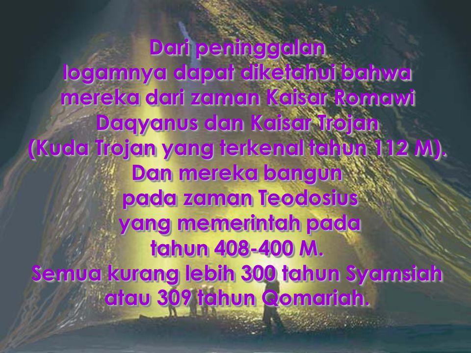9.Apakah engkau sangka bahwa ash-habul kahfi dan ar-raqim itu saja sebagaian dari ayat-ayat kami yang ajaib .