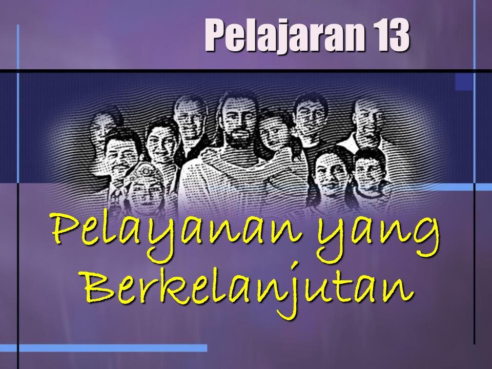 Pelajaran 13 Pelayanan yang Berkelanjutan