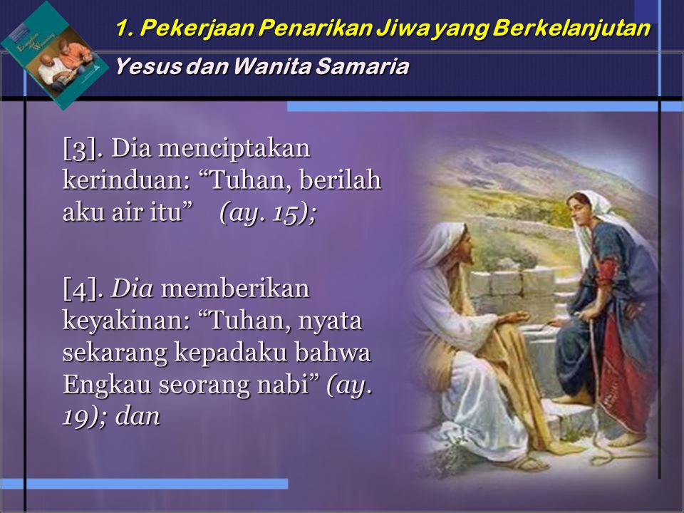 1.Pekerjaan Penarikan Jiwa yang Berkelanjutan Yesus dan Wanita Samaria [3].