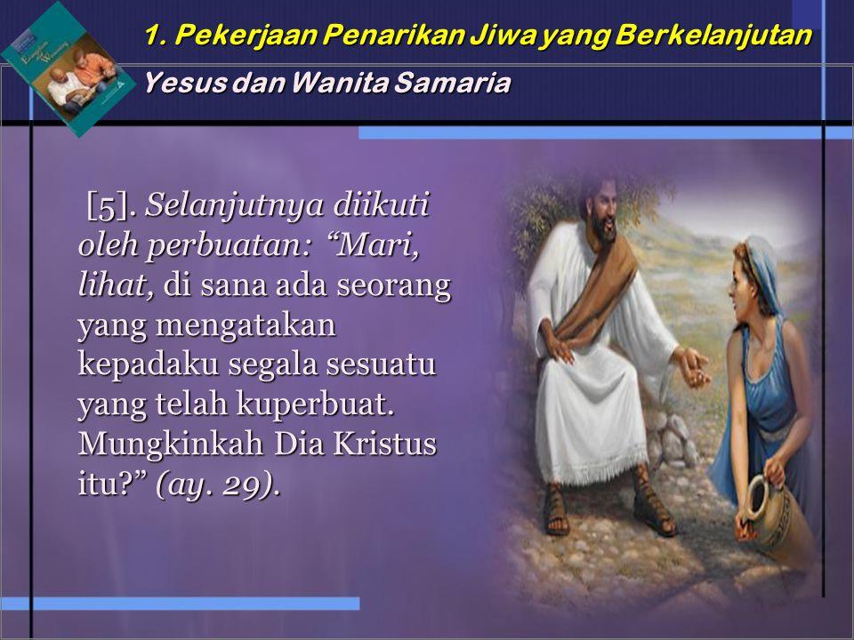 1.Pekerjaan Penarikan Jiwa yang Berkelanjutan Yesus dan Wanita Samaria [5].