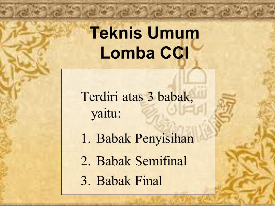 Kisi-Kisi Materi Lomba CCI 1.Sumber Hukum Islam 2. Bertata krama dan menjauhi sikap tercela 3.Zakat, Haji, Umrah, Wakaf 4.Hukum jual beli 5.Perkembang
