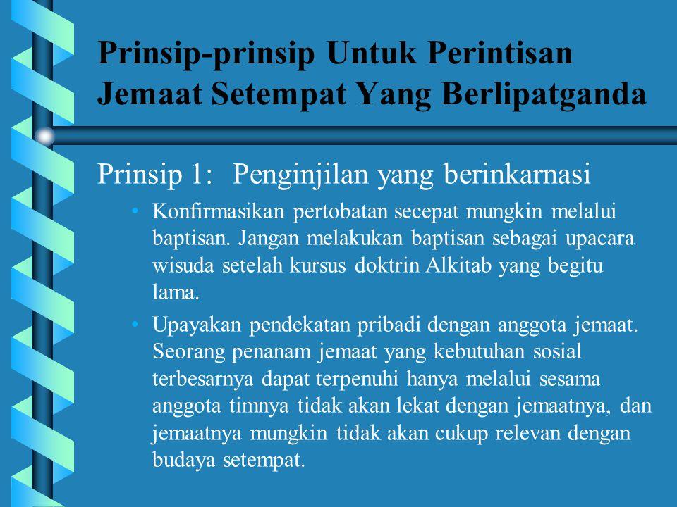 Prinsip U/ Perintisan Jemaat Setempat Yang Berlipatganda b b Penginjilan yang berinkarnasi • •Arahkan kepada keluarga-keluarga dan fokuskan penginjila