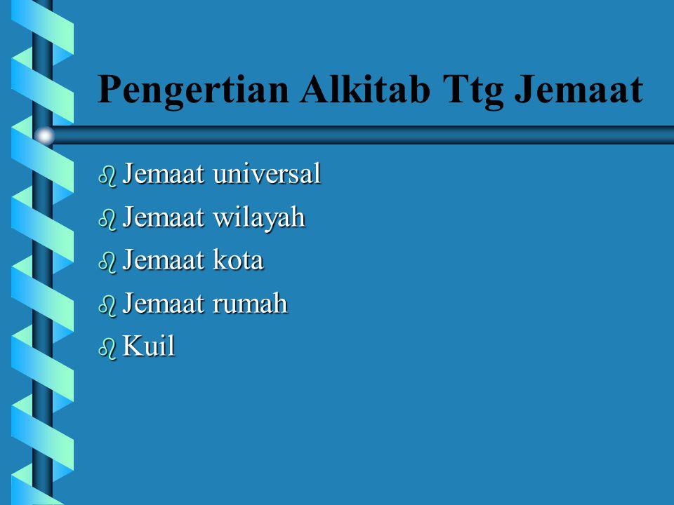 Definisi Jemaat Istilah Jemaat adalah terjemahan dalam bahasa Indonesia untuk istilah eklesia dalam bahasa Yunani. Setiap kelompok ayat memakai istila