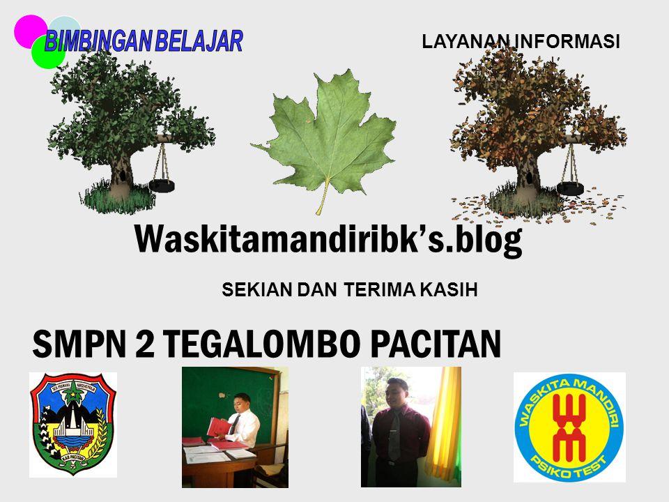 LAYANAN INFORMASI SMPN 2 TEGALOMBO PACITAN SEKIAN DAN TERIMA KASIH Waskitamandiribk's.blog