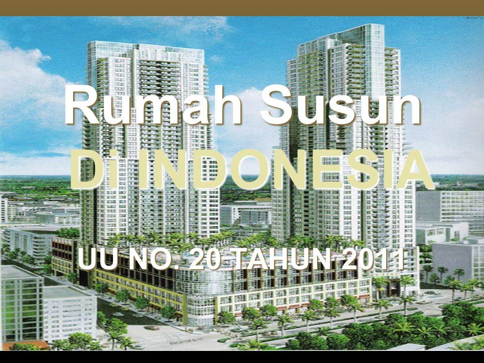 Rumah Susun Di INDONESIA UU NO. 20 TAHUN 2011