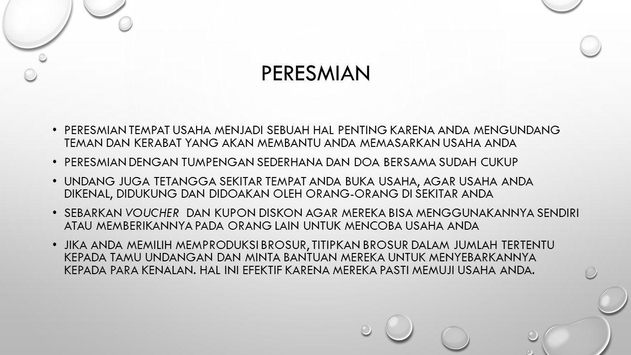 PERESMIAN • PERESMIAN TEMPAT USAHA MENJADI SEBUAH HAL PENTING KARENA ANDA MENGUNDANG TEMAN DAN KERABAT YANG AKAN MEMBANTU ANDA MEMASARKAN USAHA ANDA •