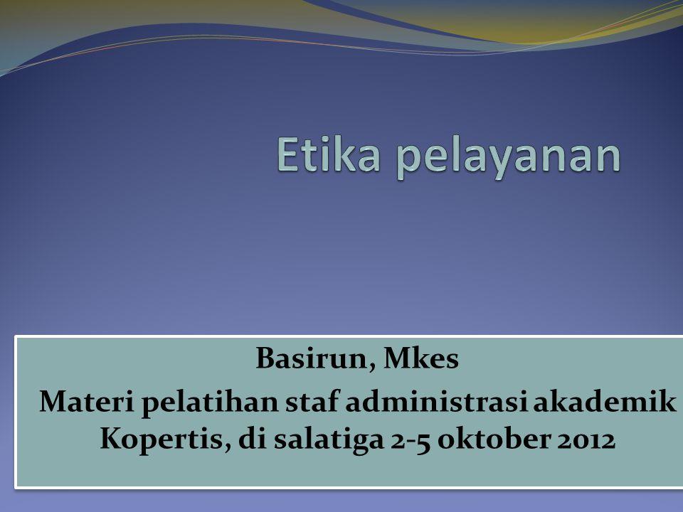 Basirun, Mkes Materi pelatihan staf administrasi akademik Kopertis, di salatiga 2-5 oktober 2012 Basirun, Mkes Materi pelatihan staf administrasi akad