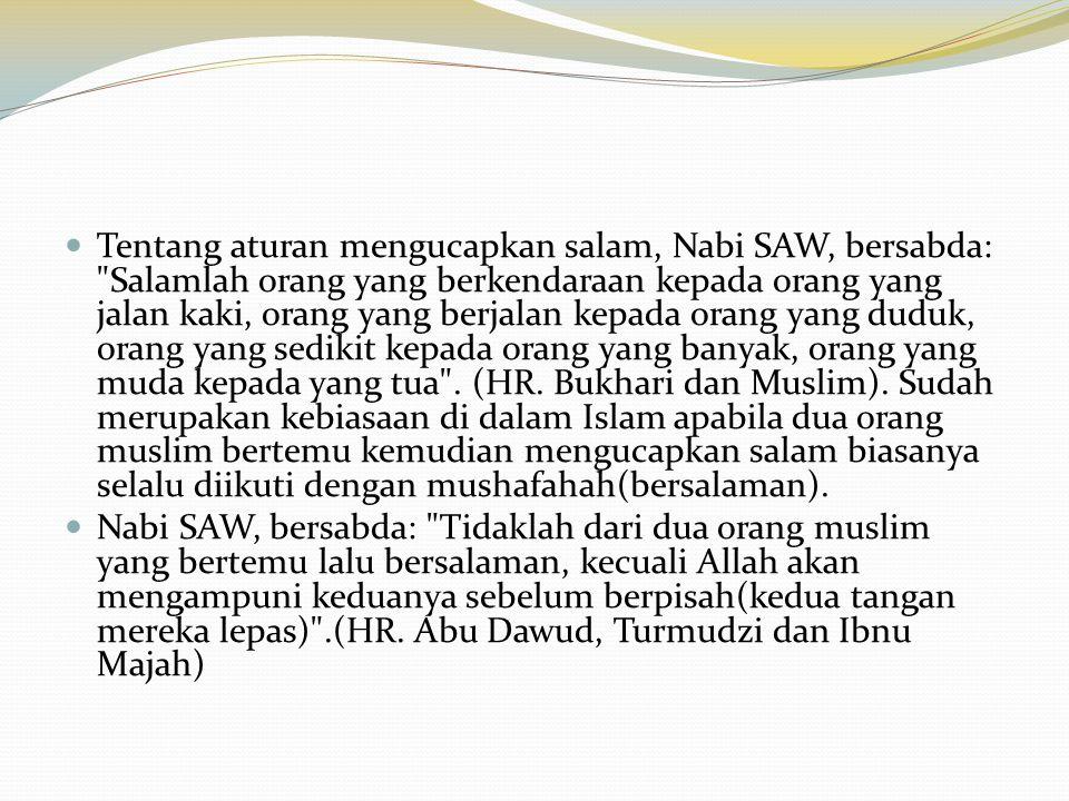  Tentang aturan mengucapkan salam, Nabi SAW, bersabda: