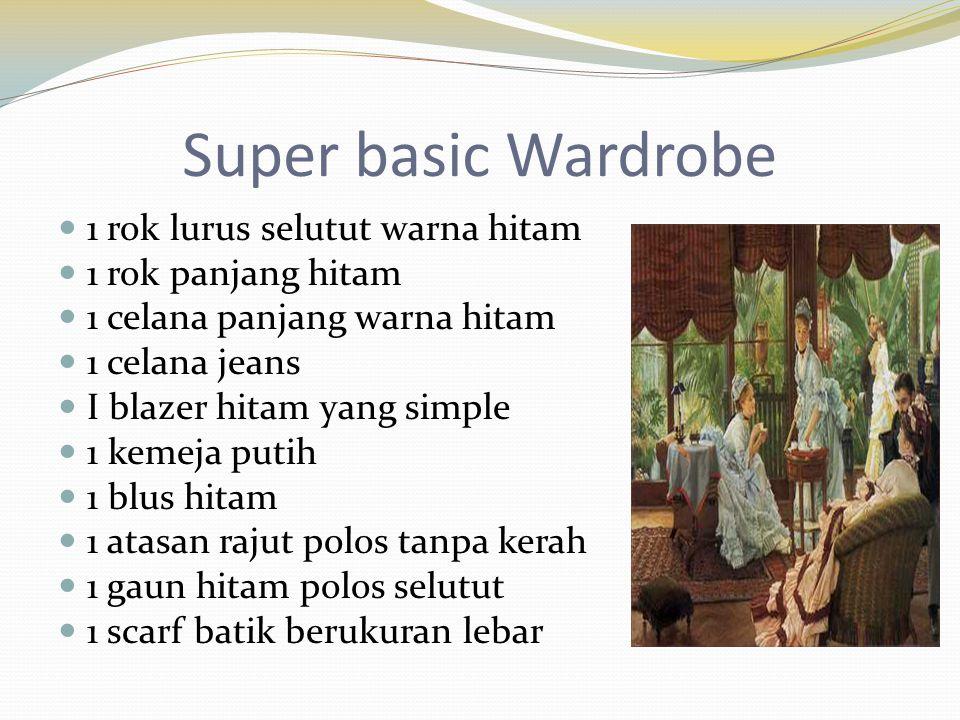 Super basic Wardrobe  1 rok lurus selutut warna hitam  1 rok panjang hitam  1 celana panjang warna hitam  1 celana jeans  I blazer hitam yang sim