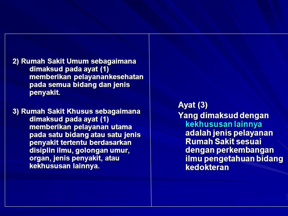 2) Rumah Sakit Umum sebagaimana dimaksud pada ayat (1) memberikan pelayanankesehatan pada semua bidang dan jenis penyakit. 3) Rumah Sakit Khusus sebag