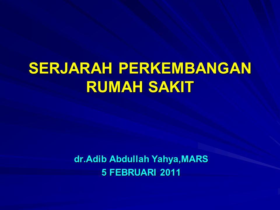 SERJARAH PERKEMBANGAN RUMAH SAKIT dr.Adib Abdullah Yahya,MARS 5 FEBRUARI 2011