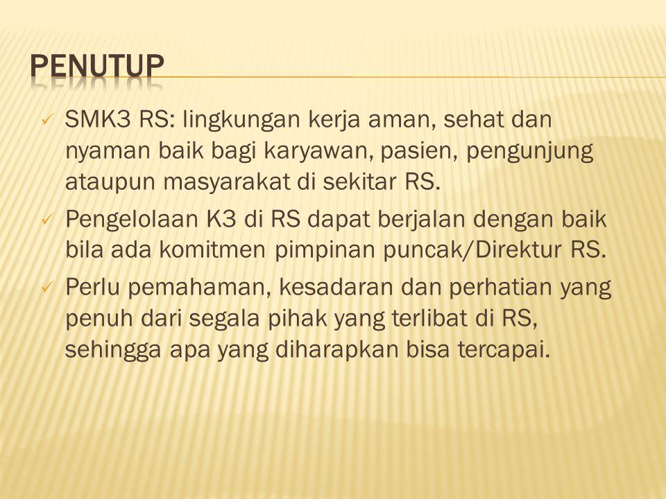 SMK3 RS: lingkungan kerja aman, sehat dan nyaman baik bagi karyawan, pasien, pengunjung ataupun masyarakat di sekitar RS.  Pengelolaan K3 di RS dap