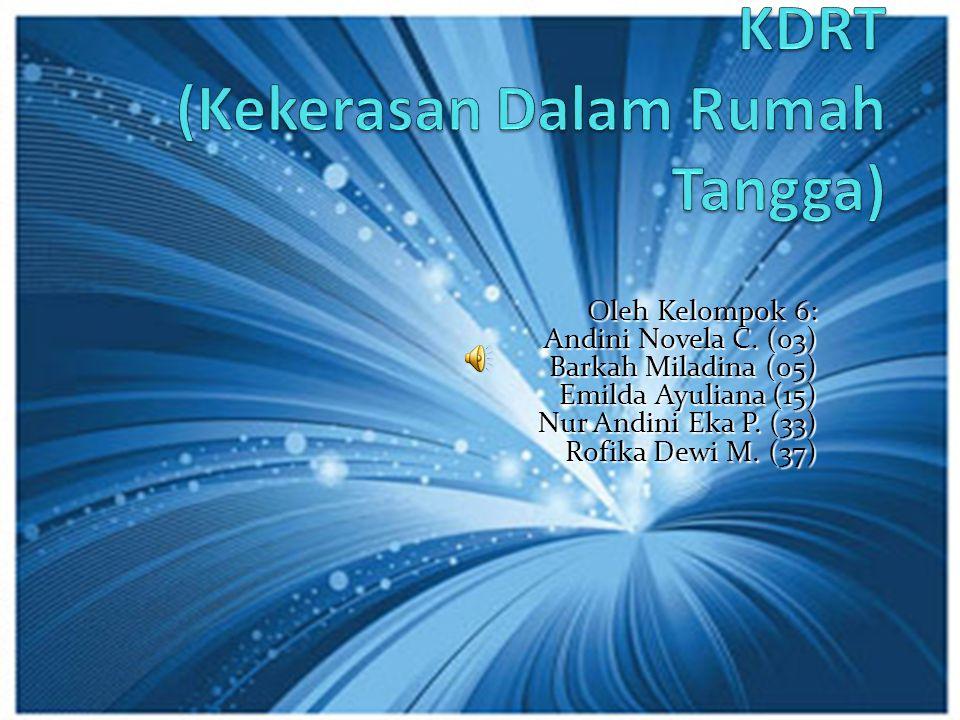 Oleh Kelompok 6: Andini Novela C. (o3) Barkah Miladina (05) Emilda Ayuliana (15) Nur Andini Eka P. (33) Rofika Dewi M. (37)