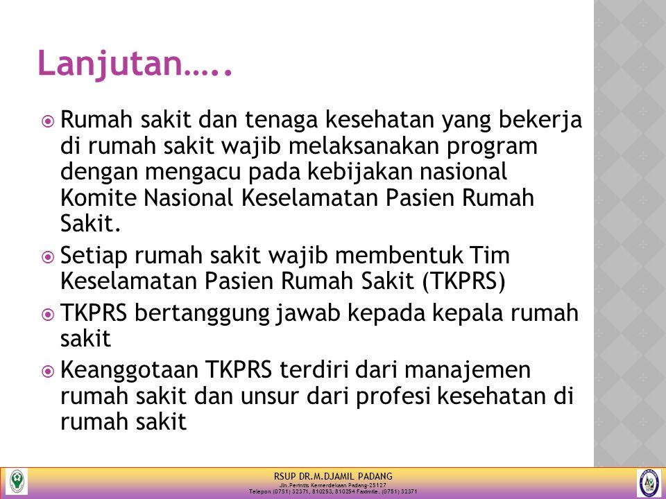 Lanjutan….. TKPRS melaksanakan tugas: a.