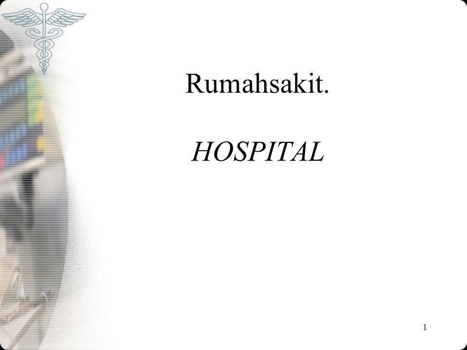2 Pengantar Rumahsakit •Institusi yg memberikan berbagai jenis pelayanan kesehatan, terutama pelayanan rawat inap bagi berbagai jenis penyakit maupun satu penyakit khusus tertentu.