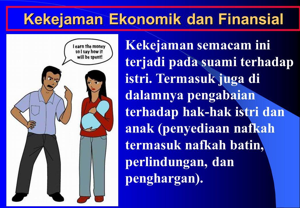Kekejaman Ekonomik dan Finansial Kekejaman semacam ini terjadi pada suami terhadap istri.