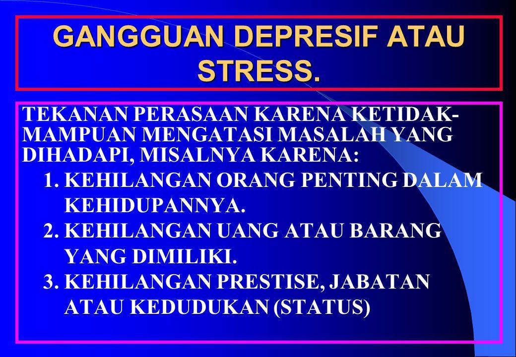 GANGGUAN DEPRESIF ATAU STRESS.