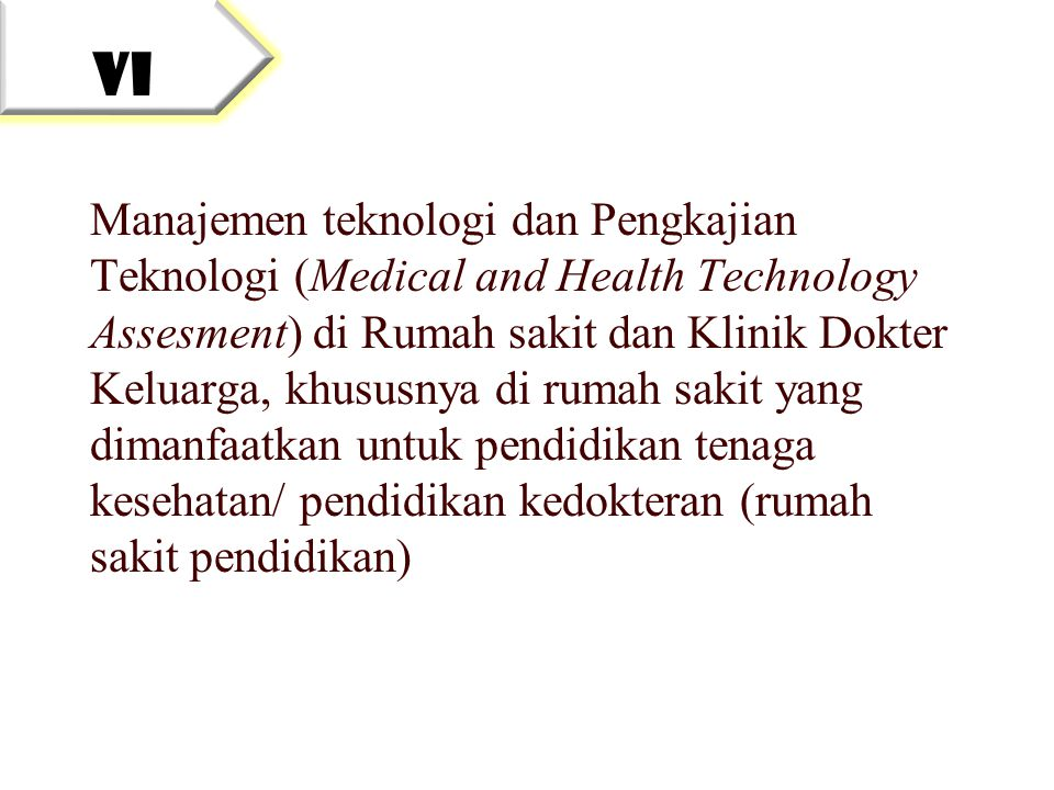 Manajemen teknologi dan Pengkajian Teknologi (Medical and Health Technology Assesment) di Rumah sakit dan Klinik Dokter Keluarga, khususnya di rumah s