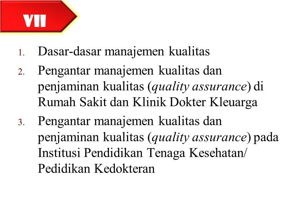 1. Dasar-dasar manajemen kualitas 2. Pengantar manajemen kualitas dan penjaminan kualitas (quality assurance) di Rumah Sakit dan Klinik Dokter Kleuarg