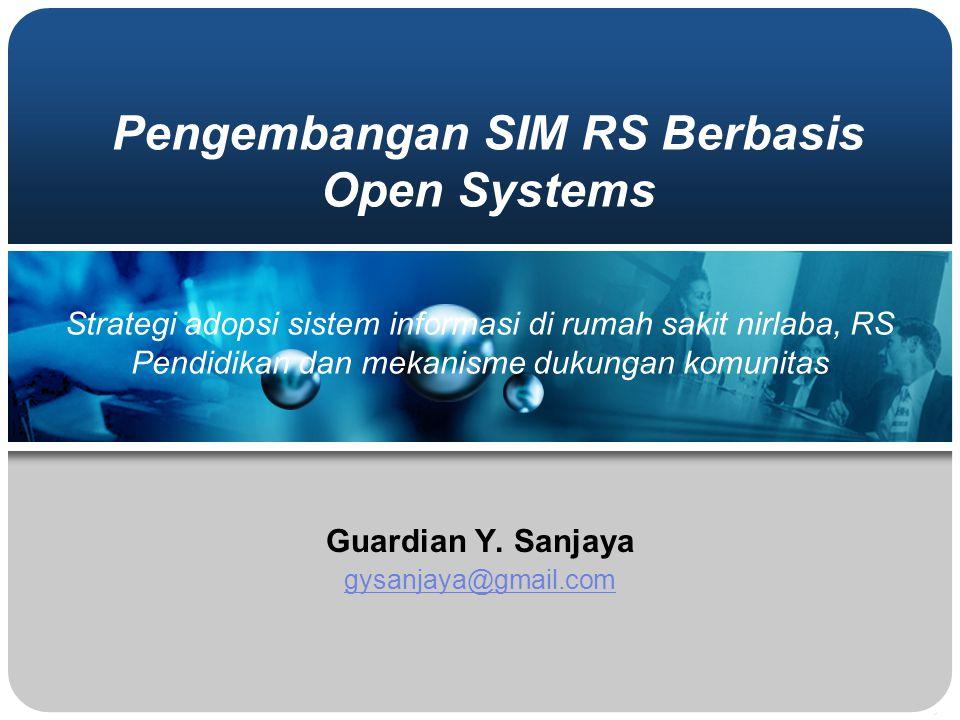 Pengembangan SIM RS Berbasis Open Systems Guardian Y.