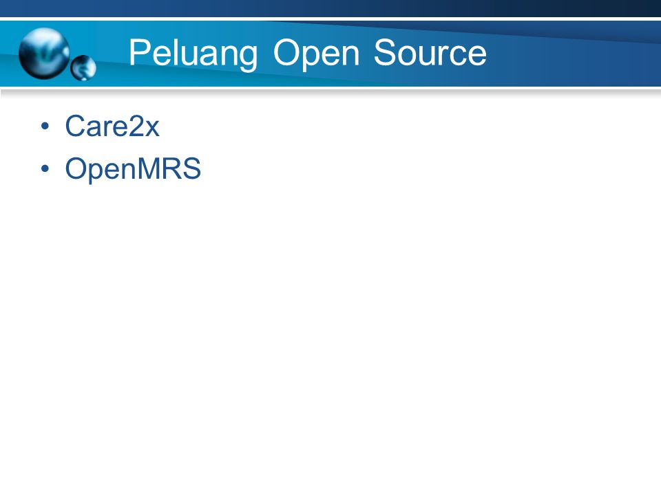 Peluang Open Source •Care2x •OpenMRS