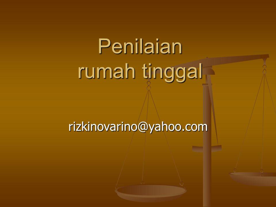 Penilaian rumah tinggal rizkinovarino@yahoo.com