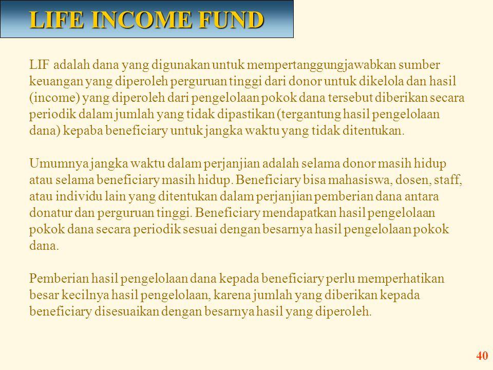 LIF adalah dana yang digunakan untuk mempertanggungjawabkan sumber keuangan yang diperoleh perguruan tinggi dari donor untuk dikelola dan hasil (incom