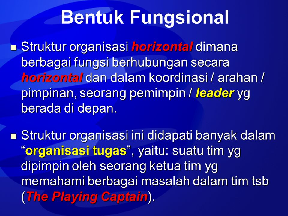  Struktur organisasi horizontal dimana berbagai fungsi berhubungan secara horizontal dan dalam koordinasi / arahan / pimpinan, seorang pemimpin / lea