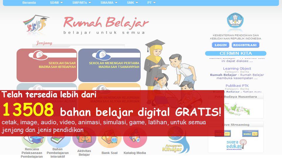 Telah tersedia lebih dari 13508 bahan belajar digital GRATIS.