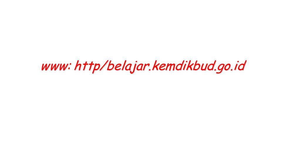 www: http/belajar.kemdikbud.go.id