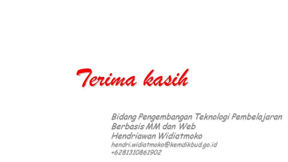 Terima kasih Bidang Pengembangan Teknologi Pembelajaran Berbasis MM dan Web Hendriawan Widiatmoko hendri.widiatmoko@kemdikbud.go.id+6281310861902
