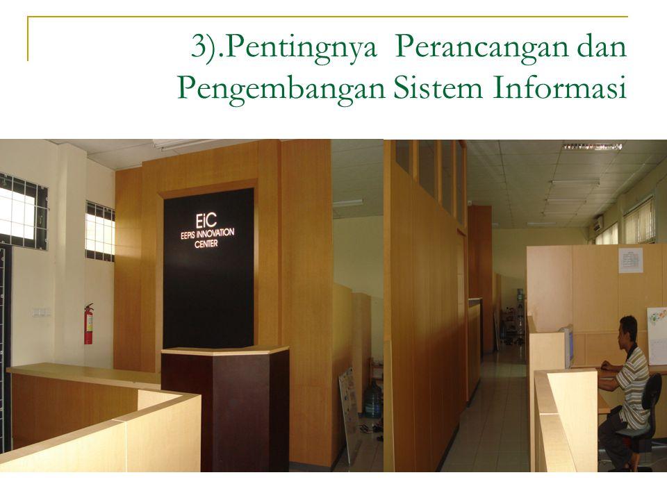 3).Pentingnya Perancangan dan Pengembangan Sistem Informasi