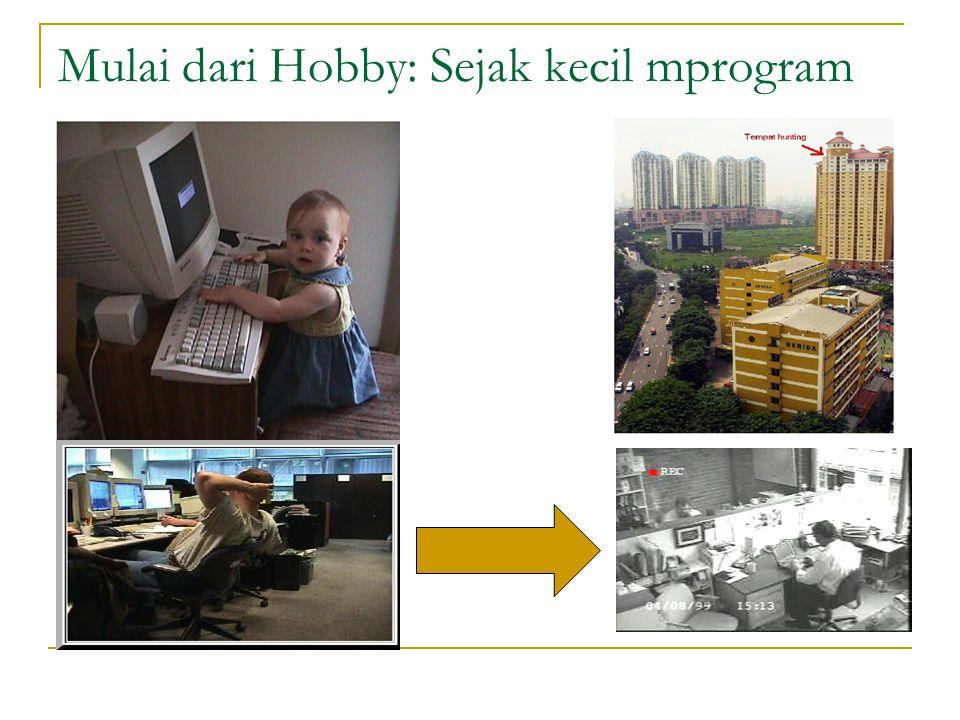 Mulai dari Hobby: Sejak kecil mprogram