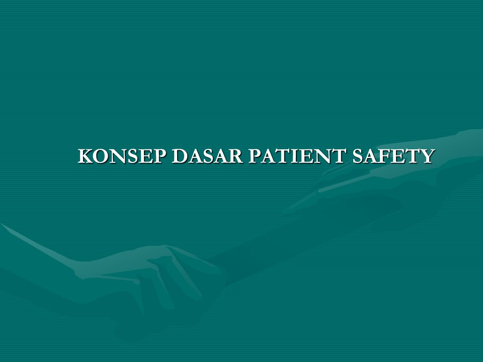 KONSEP DASAR PATIENT SAFETY