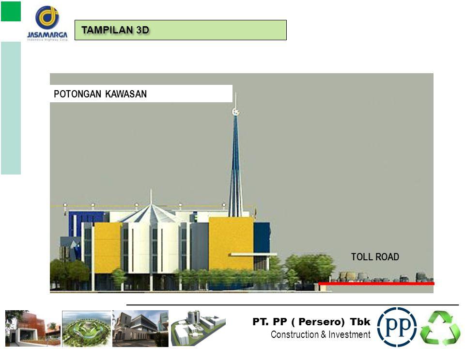 PT. PP ( Persero) Tbk Construction & Investment PERLUASAN KANTOR PUSAT TAMPILAN 3D