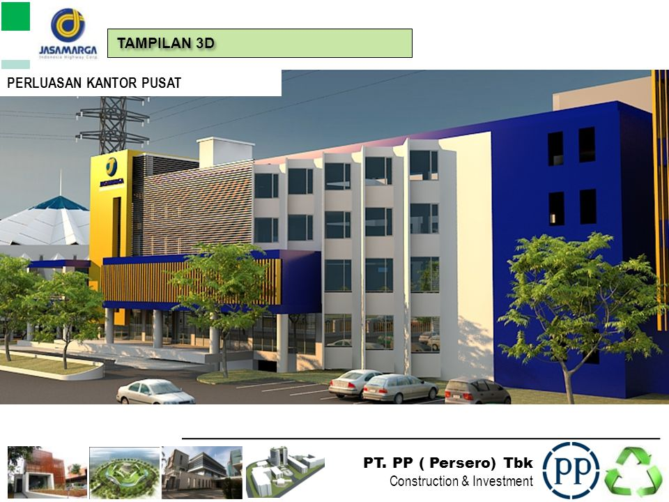 PT. PP ( Persero) Tbk Construction & Investment KANTOR CABANG TAMPILAN 3D