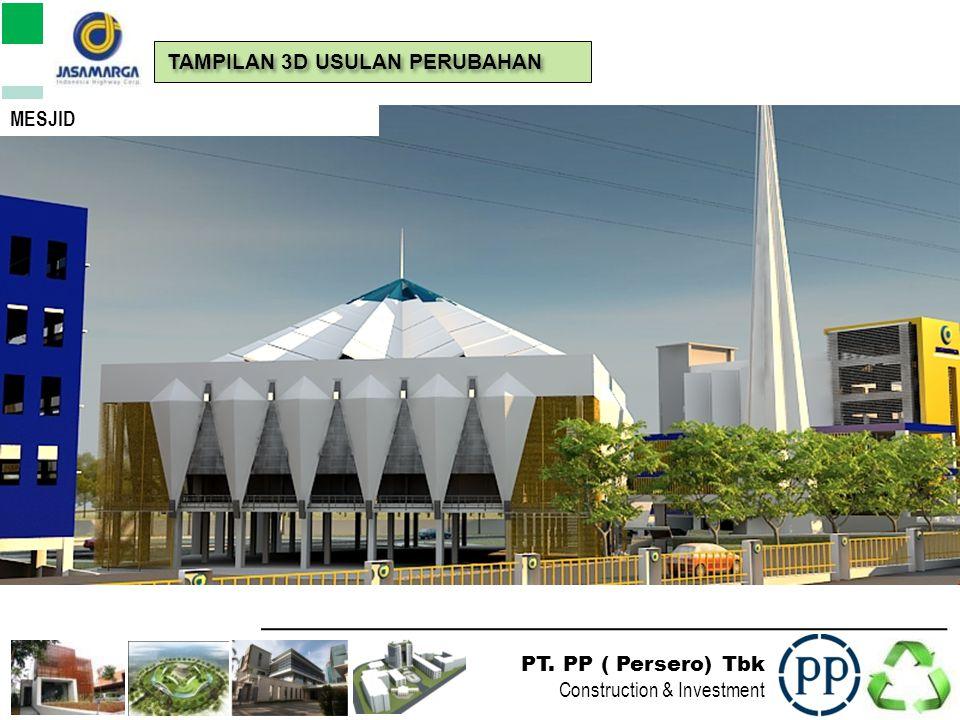 PT. PP ( Persero) Tbk Construction & Investment KANTOR PUSAT PERLUASAN TAMPILAN 3D
