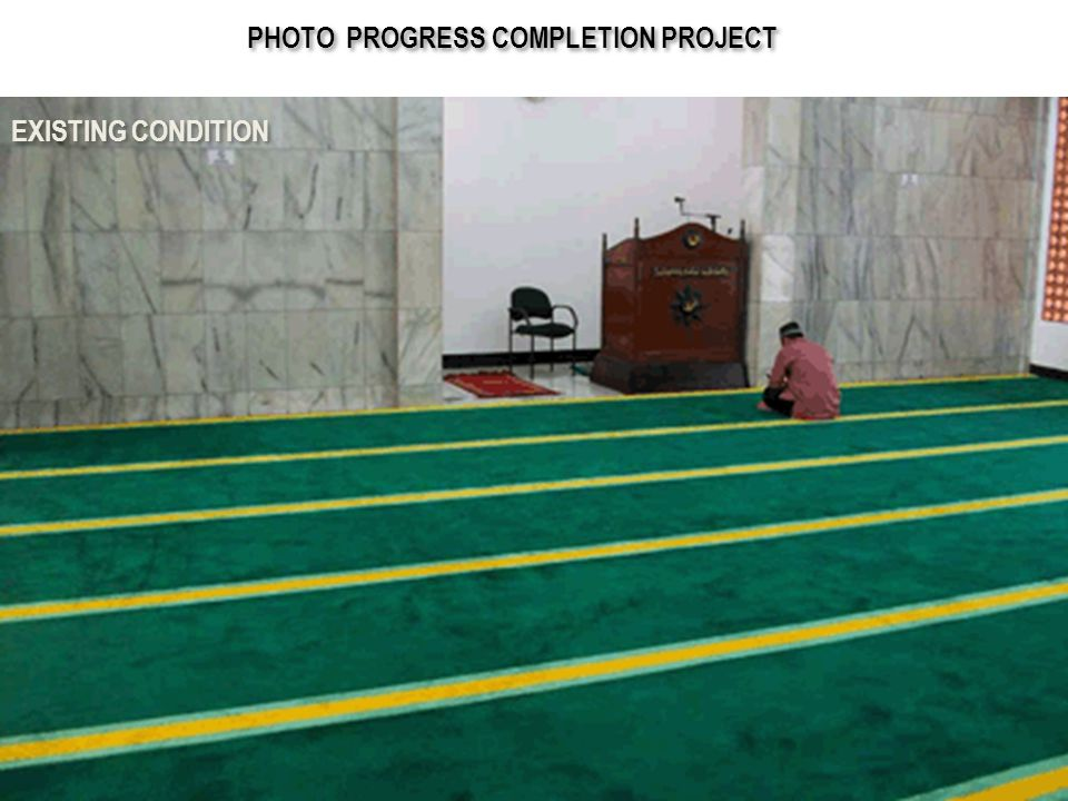 PHOTO PROGRESS COMPLETION PROJECT EXISTING CONDITION
