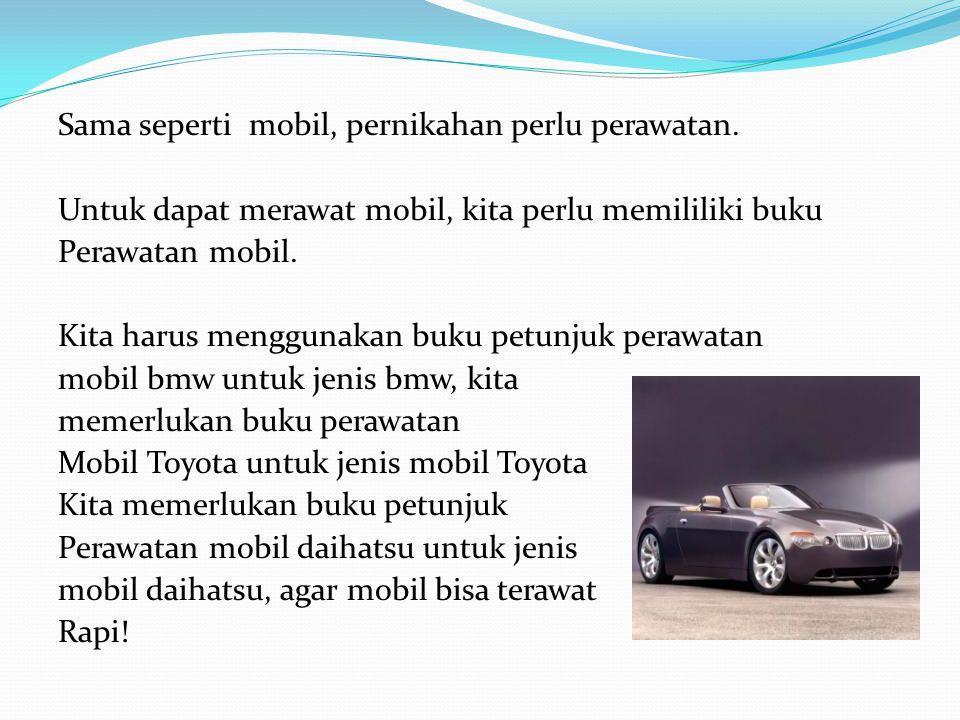 Sama seperti mobil, pernikahan perlu perawatan.