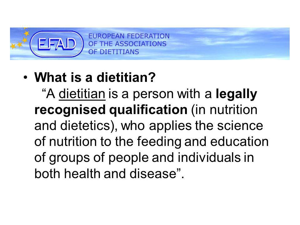 "•What is a dietitian? ""A dietitian is a person with a legally recognised qualification (in nutrition and dietetics), who applies the science of nutrit"
