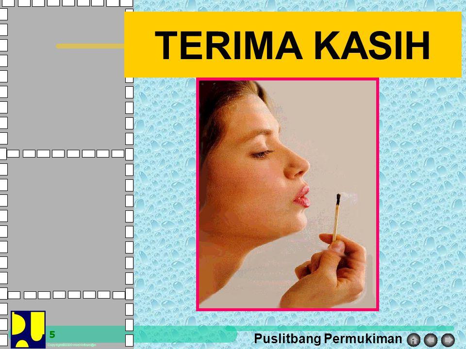 Puslitbang Permukiman Copyright©2000-moel-infosm@n 5 TERIMA KASIH