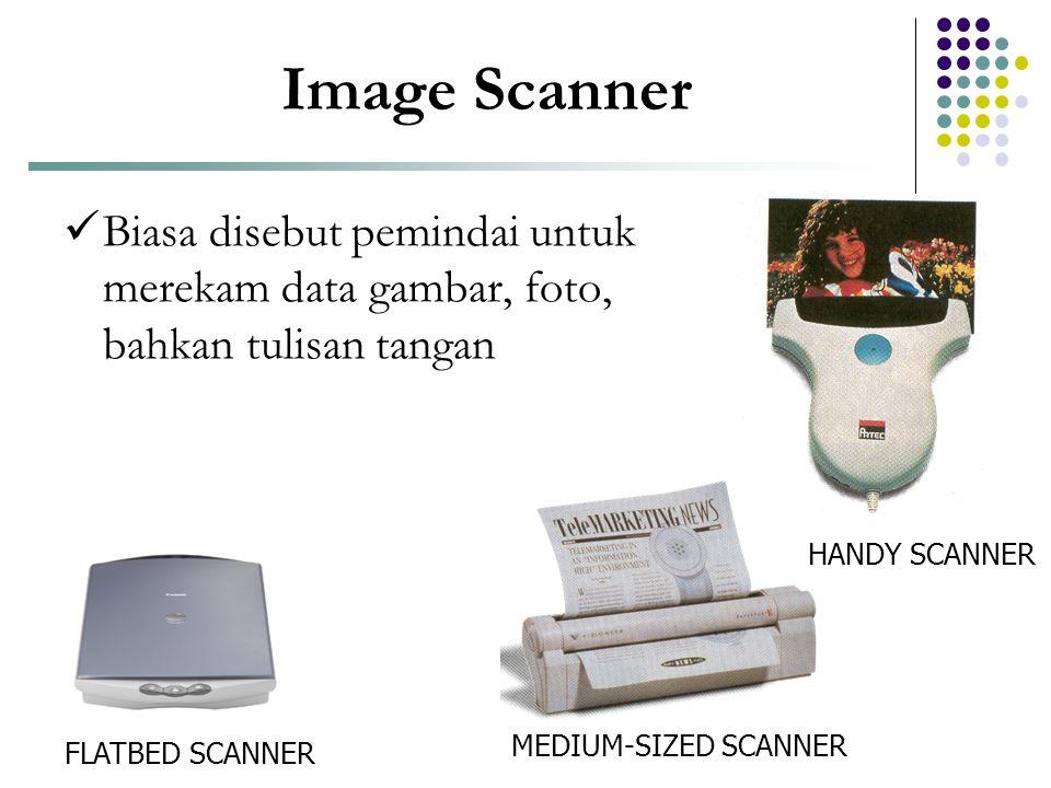 Image Scanner HANDY SCANNER FLATBED SCANNER MEDIUM-SIZED SCANNER  Biasa disebut pemindai untuk merekam data gambar, foto, bahkan tulisan tangan