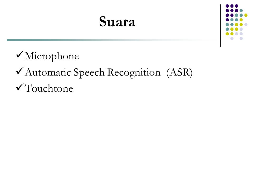 Suara  Microphone  Automatic Speech Recognition (ASR)  Touchtone