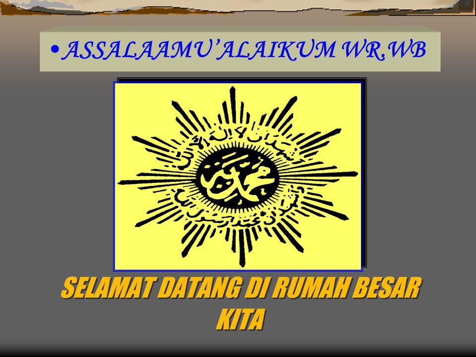 •ASSALAAMU'ALAIKUM WR.WB SELAMAT DATANG DI RUMAH BESAR KITA
