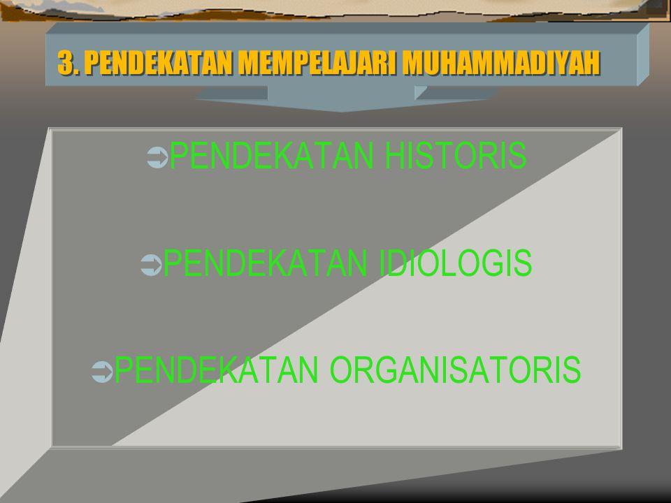 3.PENDEKATAN MEMPELAJARI MUHAMMADIYAH 3.
