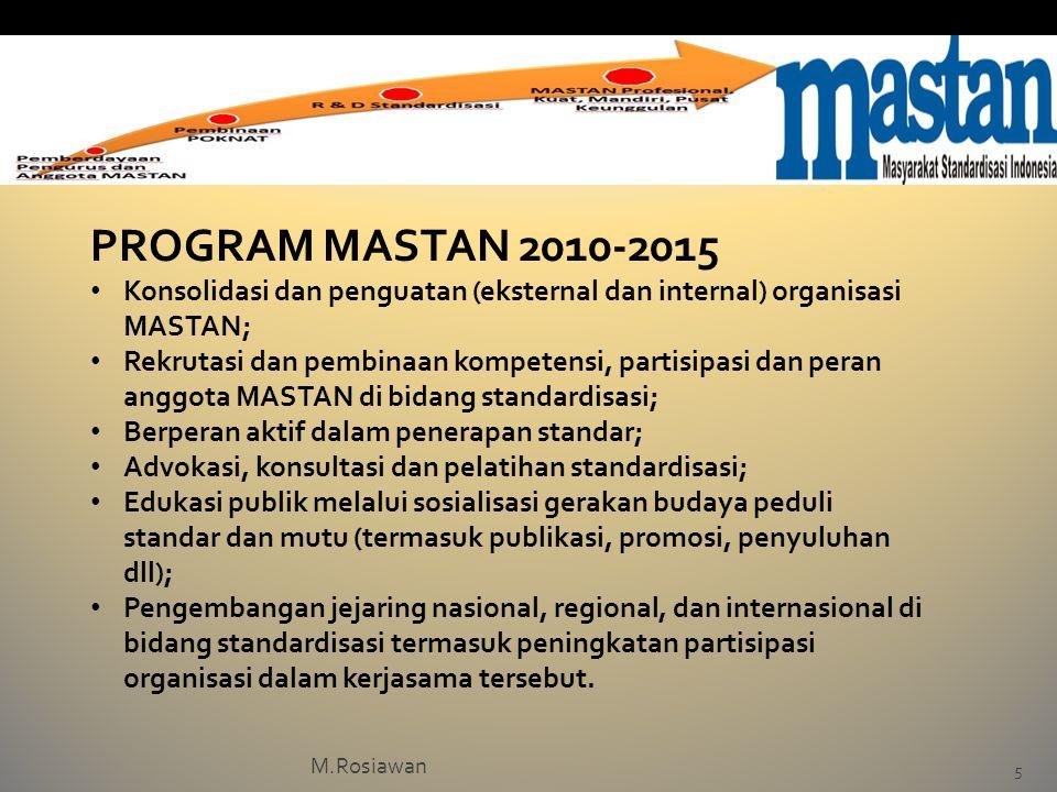 PROGRAM MASTAN 2010-2015 • Konsolidasi dan penguatan (eksternal dan internal) organisasi MASTAN; • Rekrutasi dan pembinaan kompetensi, partisipasi dan