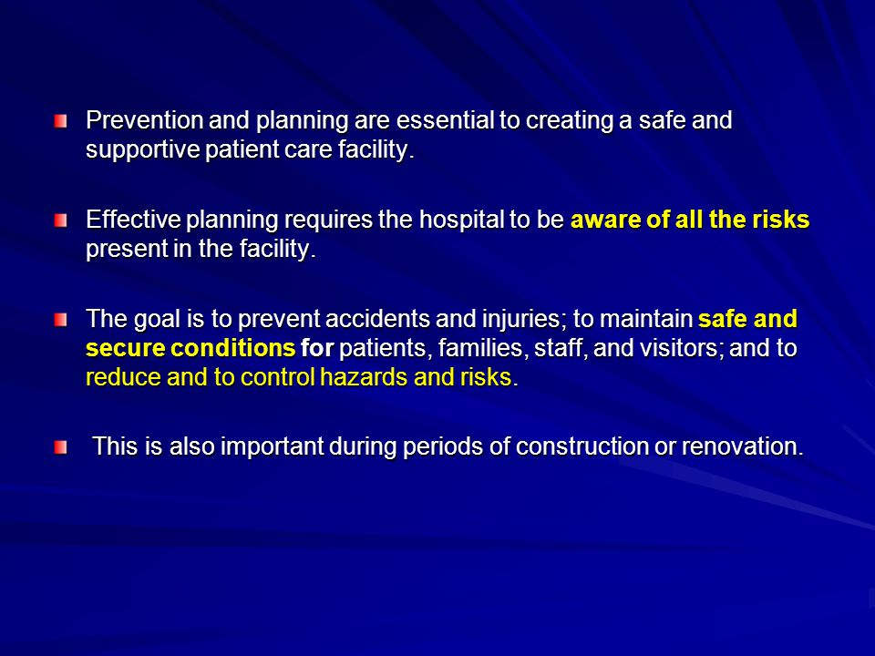 Prevention and planning are essential to creating a safe and supportive patient care facility.