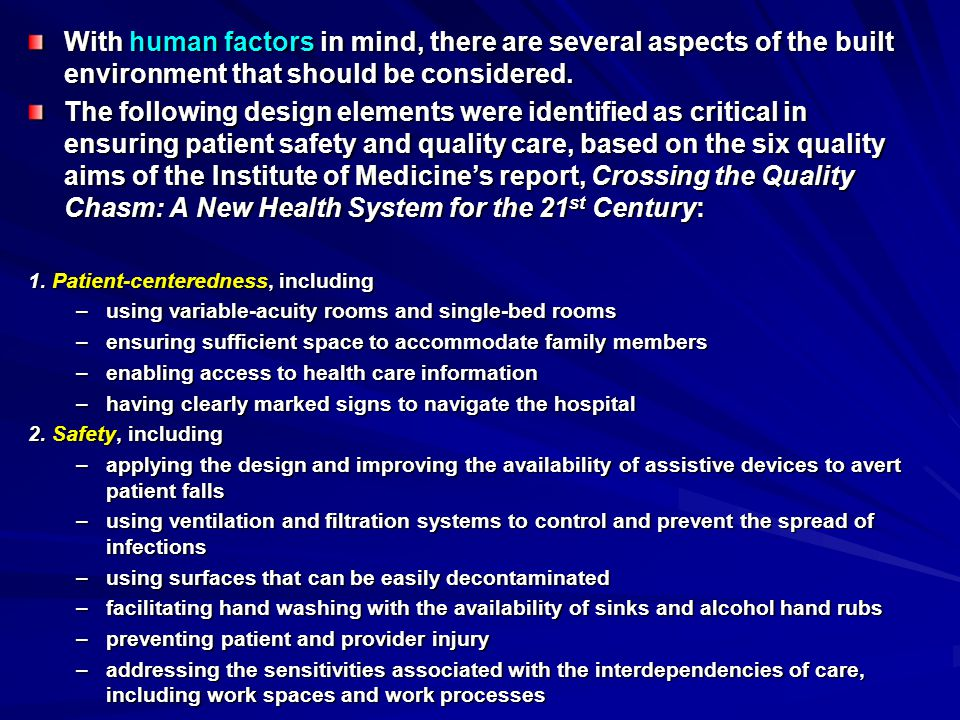 With human factors in mind, there are several aspects of the built environment that should be considered.